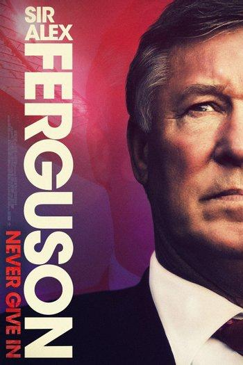 Poster of Sir Alex Ferguson: Never Give In